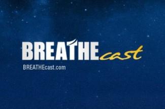 BREATHEcast