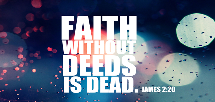 faith-without-deeds-is-dead-e1400229104499